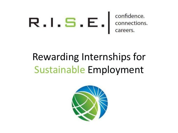 Rewarding Internships for Sustainable Employment<br />