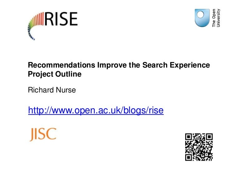 Recommendations Improve the Search ExperienceProject OutlineRichard Nursehttp://www.open.ac.uk/blogs/rise