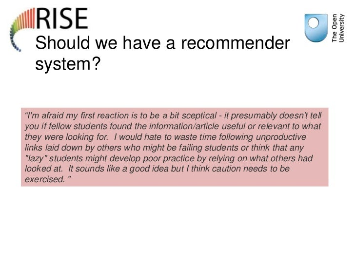 """Should we have a recommender  system?""""Im afraid my first reaction is to be a bit sceptical - it presumably doesnt tellyou ..."""