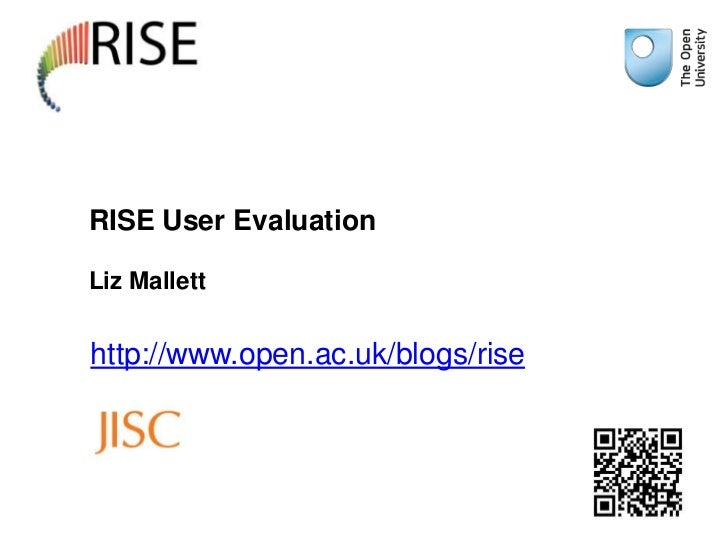 RISE User EvaluationLiz Malletthttp://www.open.ac.uk/blogs/rise