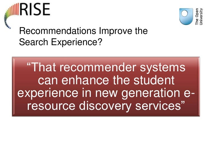 """Recommendations Improve theSearch Experience? """"That recommender systems   can enhance the studentexperience in new generat..."""