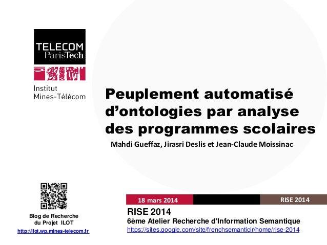 Institut Mines-Télécom Peuplement automatisé d'ontologies par analyse des programmes scolaires Mahdi Gueffaz, Jirasri Desl...