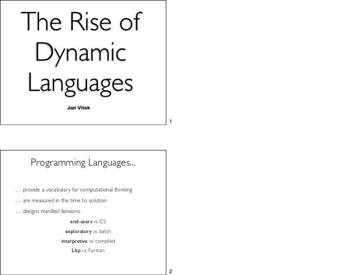 The Rise of   Dynamic  Languages                     Jan Vitek                                                    1      P...