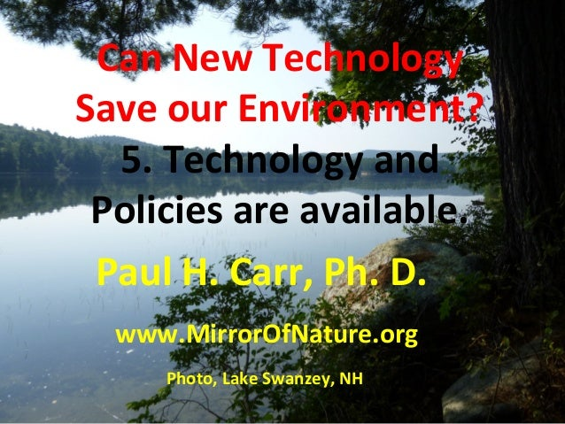 Can New Technology  Save our Environment?  5. Technology and  Policies Simultaneously Mitigating Near-Term Climate  Change...