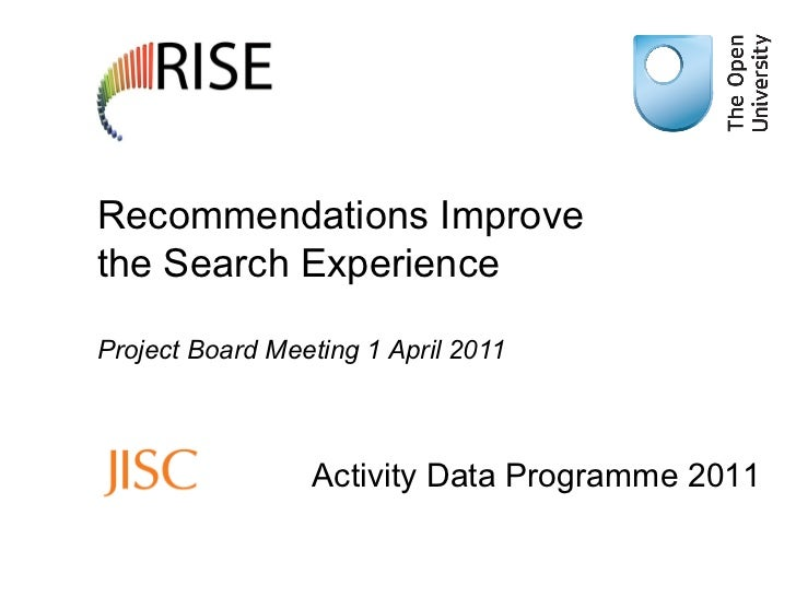 Recommendations Improve the Search Experience Project Board Meeting 1 April 2011 Activity Data Programme 2011