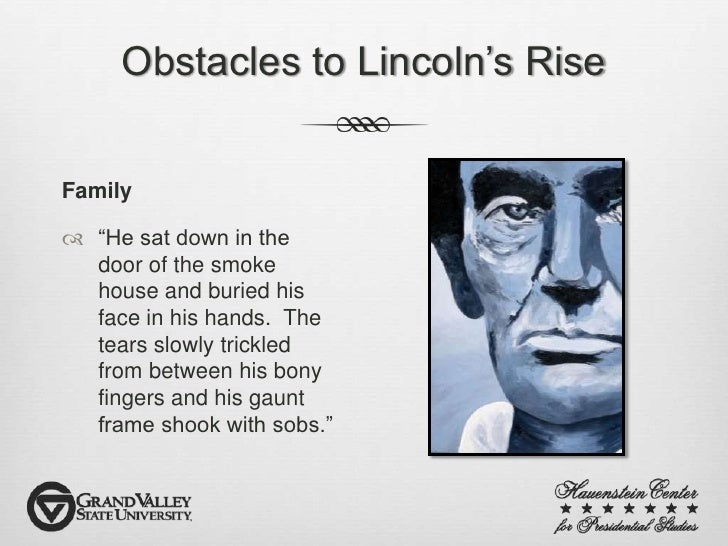 the rise of abraham lincoln In this installment of his series of articles drawing on the wisdom of the past to reflect on our current election cycle, dr mckenzie shows how abraham lincoln's insights align with today's conditions that have contributed to the rise of donald trump to the republican nomination for president.