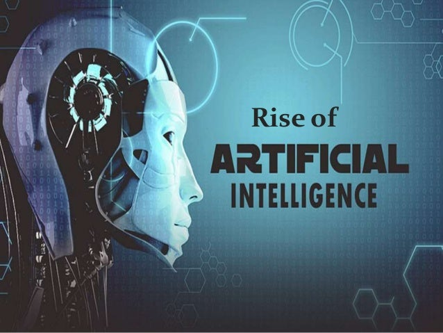 Rise of Artificial Intelligence (AI)