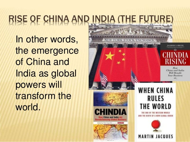 rise of china and india Data and presents descriptive features of the rise of innovation in china and india as suggested by the data section iv provides insights from our field study.