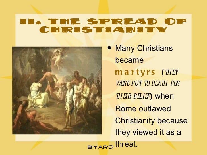 the rise and spread of christianity The spread of christianity from a sect of jews to a world dominating religion that defeated the roman empire, the story of christianity is – for better or worse – intimately intertwined with jewish history.