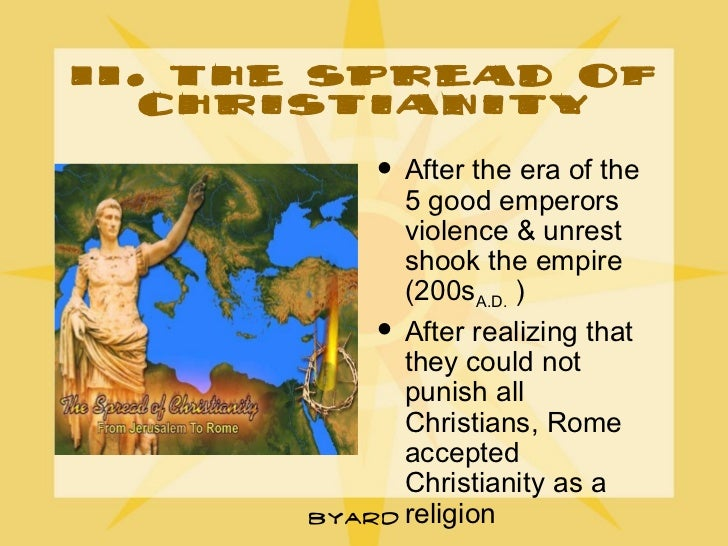 rise of christianity Read and learn for free about the following article: early christian art  the use of images will be a continuing issue in the history of christianity.