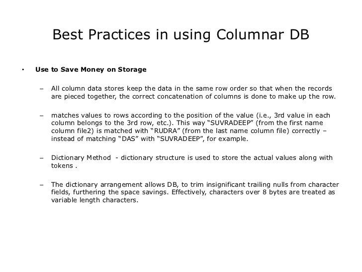 column oriented database Column oriented data storage for oracle in traditional relational theory, the internal representation of the data on the physical blocks is not supposed to matter, but in the real world.