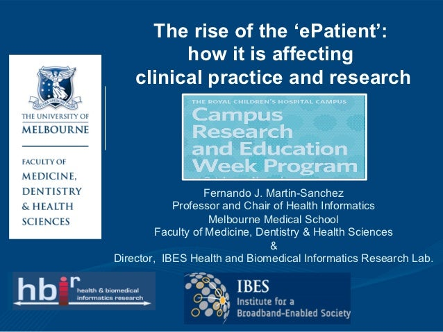 The rise of the 'ePatient':          how it is affecting    clinical practice and research                   Fernando J. M...