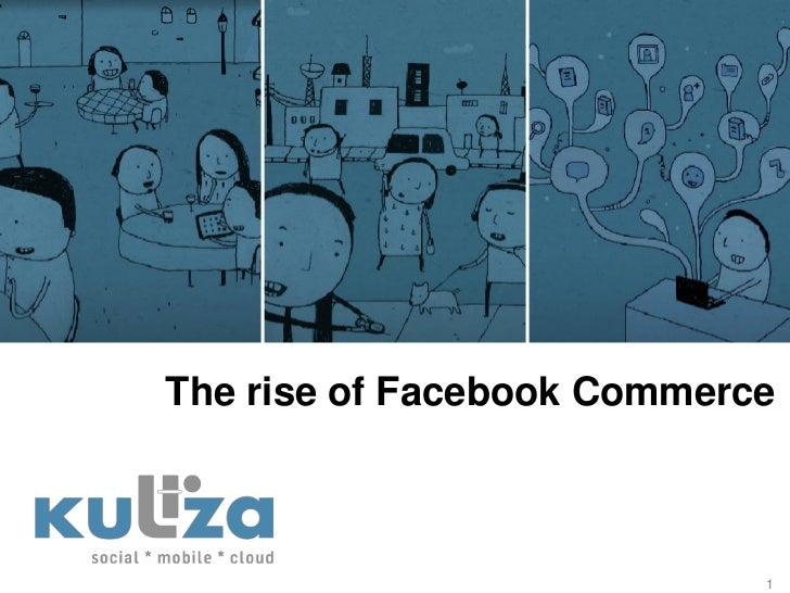 The rise of Facebook Commerce                            1