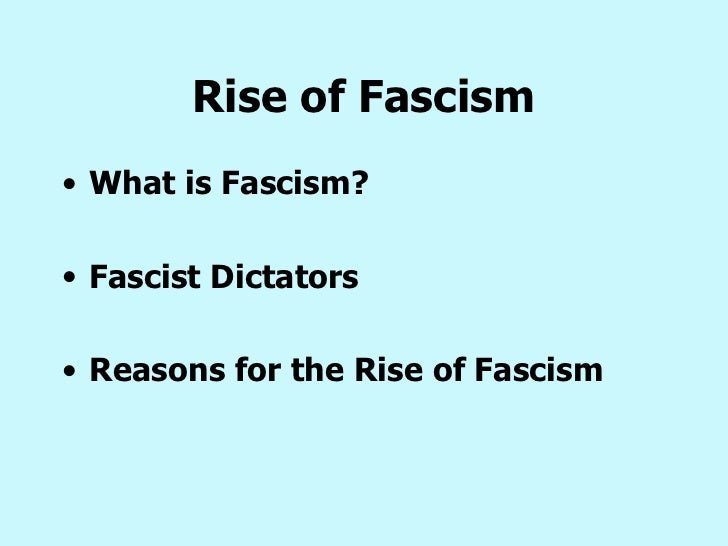 Explain the reasons for the rise of fascism essay