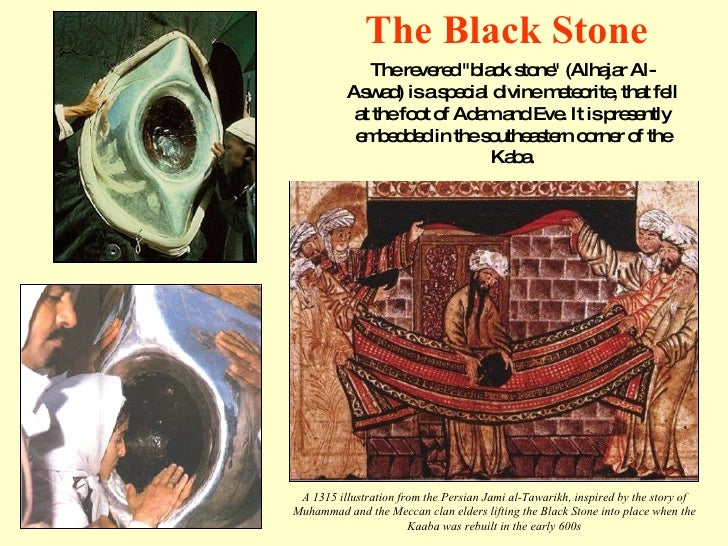 "The revered ""black stone"" (Alhajar Al-Aswad) is a special divine meteorite, that fell at the foot of Adam and Ev..."