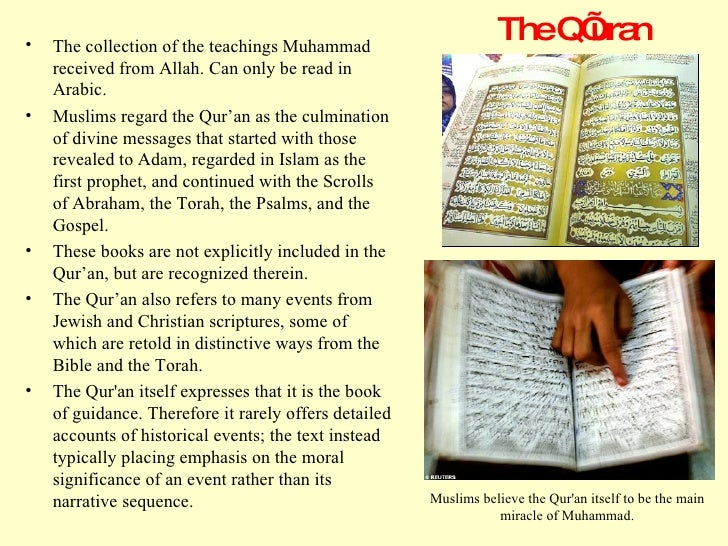 The Q'uran <ul><li>The collection of the teachings Muhammad received from Allah. Can only be read in Arabic.  </li></ul><u...