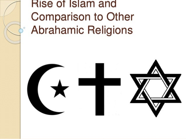 Rise of Islam and Comparison to Other Abrahamic Religions