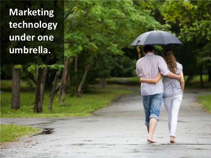 Marketing technology under one umbrella.<br />