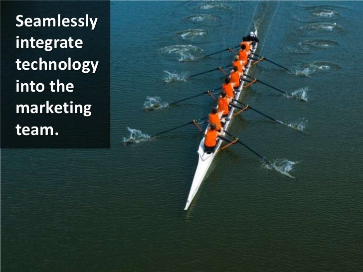 Seamlessly integrate technology into the marketing team.<br />