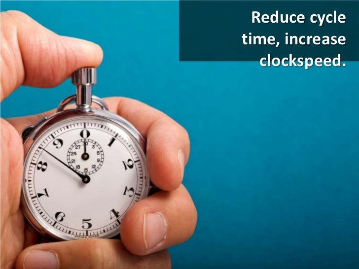 Reduce cycle time, increase clockspeed.<br />