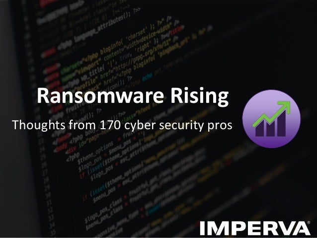 Ransomware Rising Thoughts from 170 cyber security pros