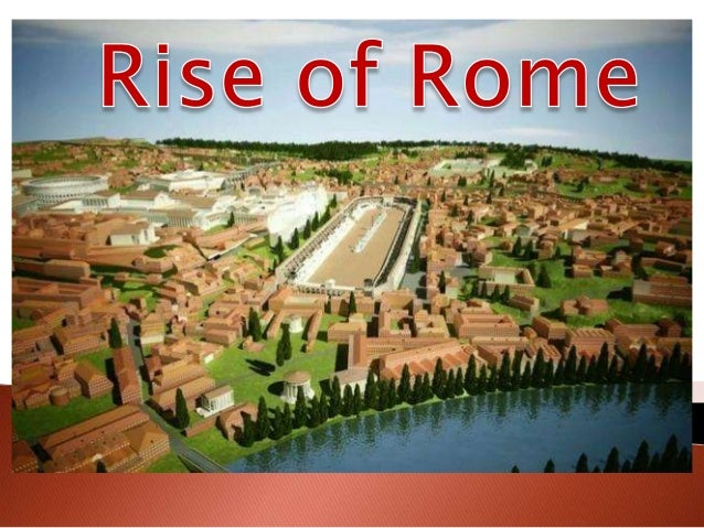 rise of the roman empire Climate change seems a factor in the rise and fall of the roman empire,  according to a study of ancient tree growth that urges greater.
