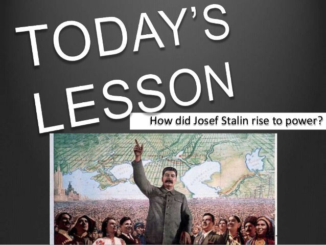 How did Josef Stalin rise to power?