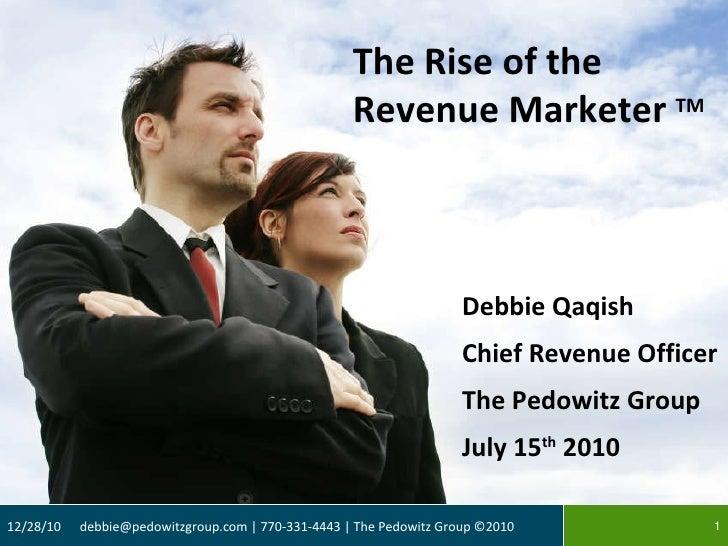 <ul><li>Debbie Qaqish </li></ul><ul><li>Chief Revenue Officer </li></ul><ul><li>The Pedowitz Group </li></ul><ul><li>July ...