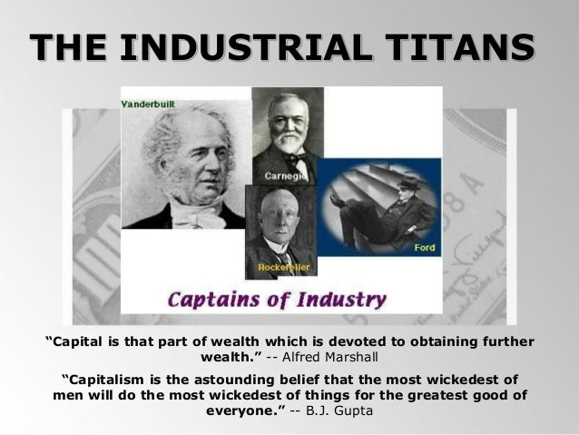 robber barons industrial statesmen Matthew josephson, robber barons  a unified industrial society, the effective economic, control of which was lodged in the hands of a hierarchy.