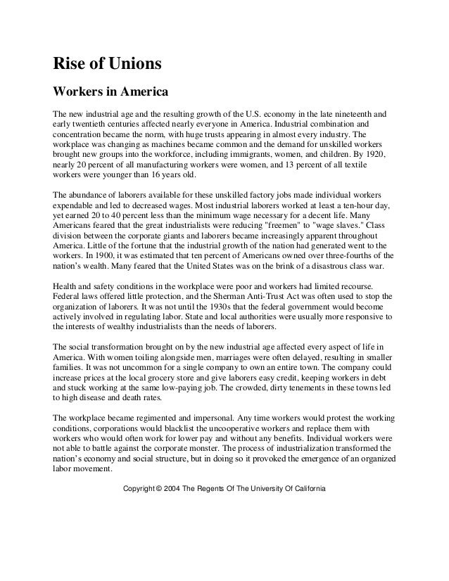 Rise of Unions Workers in America The new industrial age and the resulting growth of the U.S. economy in the late nineteen...