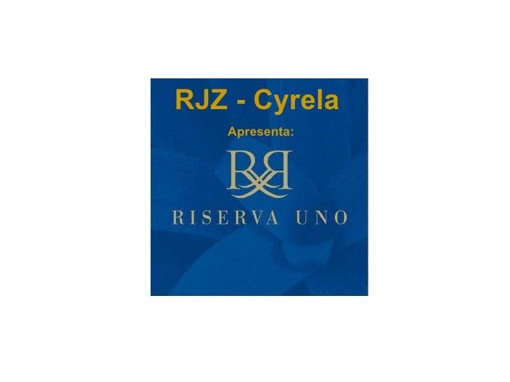RJZ - Cyrela  Apresenta: