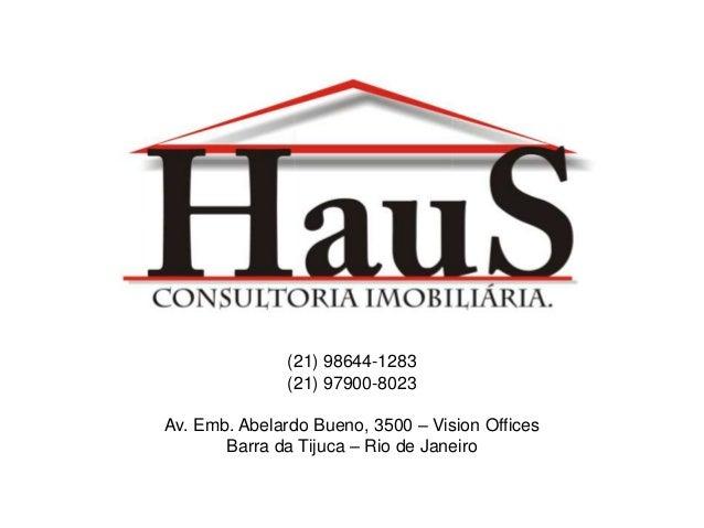 (21) 98644-1283 (21) 97900-8023 Av. Emb. Abelardo Bueno, 3500 – Vision Offices Barra da Tijuca – Rio de Janeiro