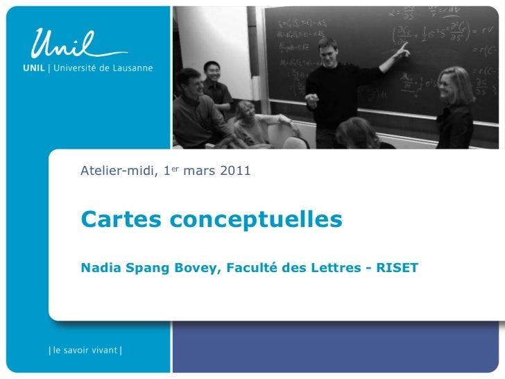 Cartes conceptuelles Nadia Spang Bovey, Faculté des Lettres - RISET Atelier-midi, 1 er  mars 2011