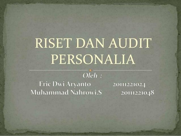 RISET DAN AUDIT  PERSONALIA