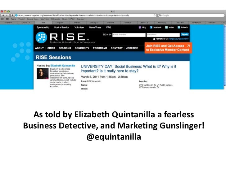 As told by Elizabeth Quintanilla a fearless Business Detective, and Marketing Gunslinger!<br />@equintanilla<br />