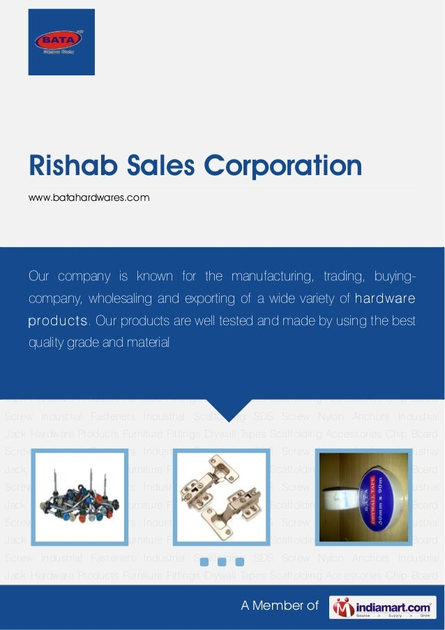 A Member ofRishab Sales Corporationwww.batahardwares.comHardware Products Furniture Fittings Drywall Tapes Scaffolding Acc...