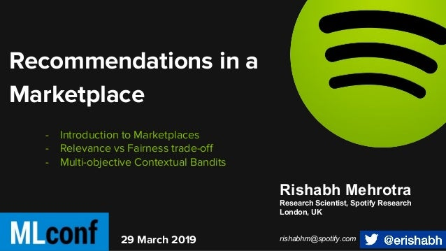 - Introduction to Marketplaces - Relevance vs Fairness trade-off - Multi-objective Contextual Bandits 29 March 2019 Recomm...