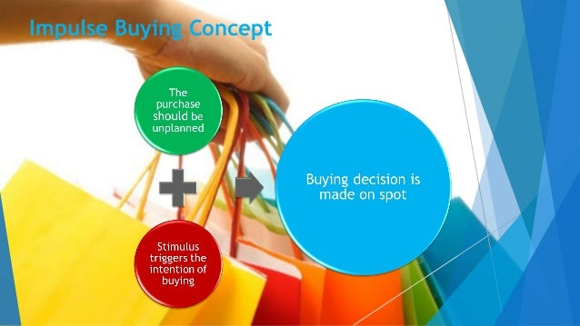 consumer impulsive buying behavior Consumers are constantly evolving in their buying behavior based on their life situations  the consumer decision-making process involves five steps that consumers move through when buying a.
