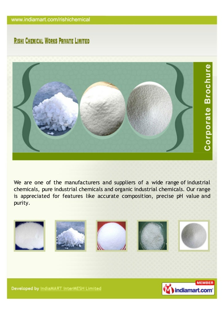 We are one of the manufacturers and suppliers of a wide range of industrialchemicals, pure industrial chemicals and organi...