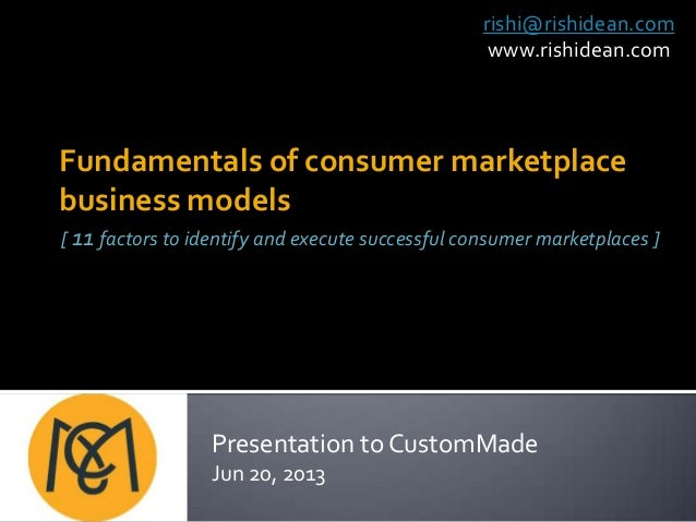Fundamentals of consumer marketplacebusiness models[ 11 factors to identify and execute successful consumer marketplaces ]...