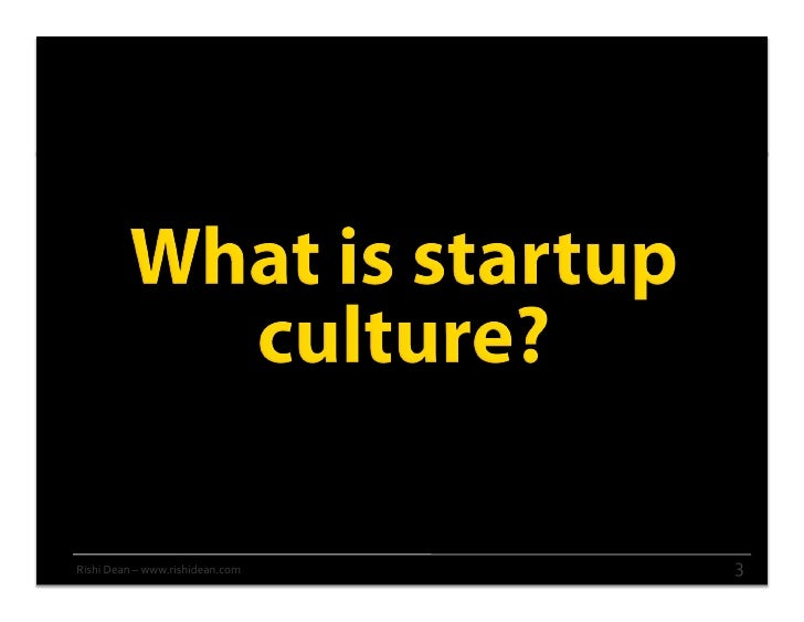 Designing and Building Culture at a Startup: Three Key Elements to Keep in Mind Slide 3