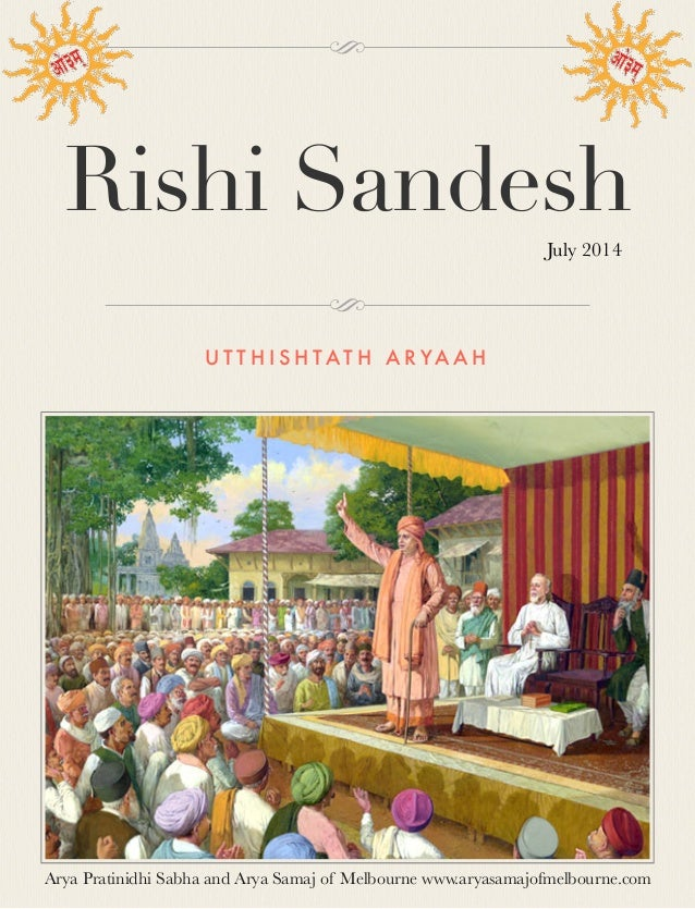 Rishi Sandesh U T T H I S H T A T H A R YA A H Arya Pratinidhi Sabha and Arya Samaj of Melbourne www.aryasamajofmelbourne....