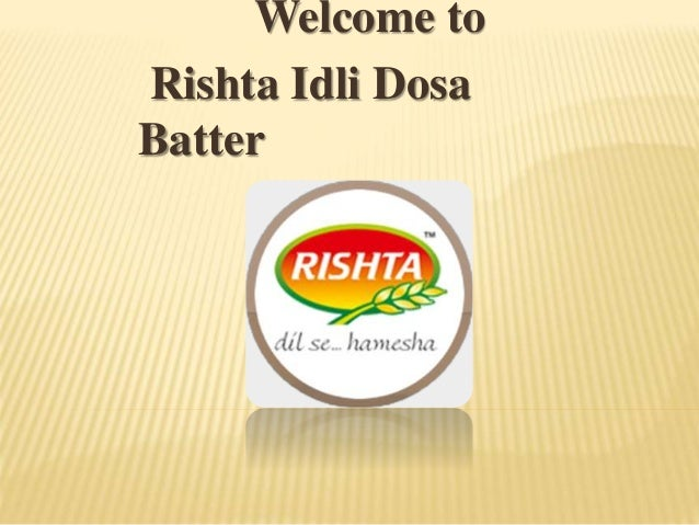 Welcome to Rishta Idli Dosa Batter