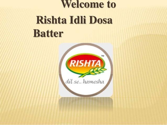 Welcome to Rishta Idli Dosa Batter