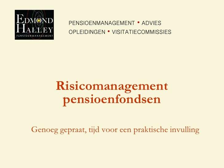 PENSIOENMANAGEMENT     • ADVIES           OPLEIDINGEN   • VISITATIECOMMISSIES       Risicomanagement        pensioenfondse...