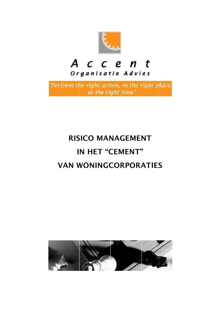 """RISICO MANAGEMENT    IN HET """"CEMENT"""" VAN WONINGCORPORATIES  AN"""