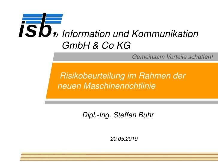 Risikobeurteilung im Rahmen der <br />neuen Maschinenrichtlinie<br />Dipl.-Ing. Steffen Buhr<br />20.05.2010<br />