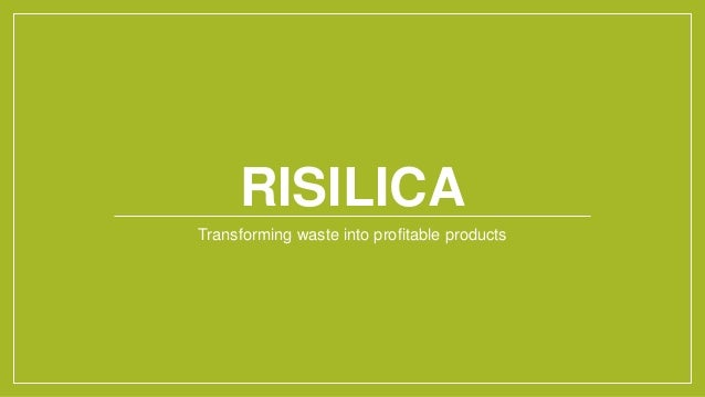 RISILICA  Transforming waste into profitable products