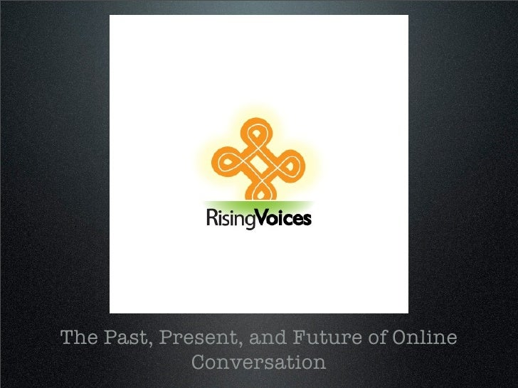 The Past, Present, and Future of Online              Conversation