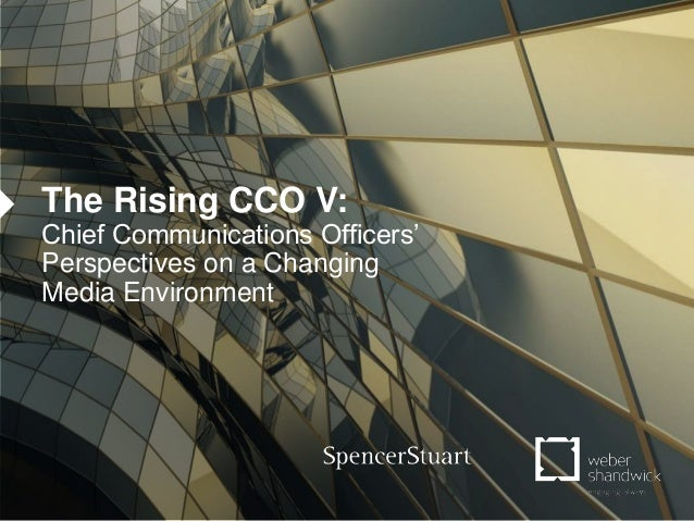 1 The Rising CCO V: Chief Communications Officers' Perspectives on a Changing Media Environment